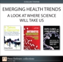 Emerging Health Trends : A Look at Where Science Will Take Us (Collection) - eBook