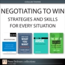 Negotiating to Win : Strategies and Skills for Every Situation (Collection) - eBook