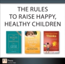 The Rules to Raise Happy, Healthy Children (Collection) - eBook