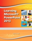 Learning Microsoft PowerPoint 2013, Student Edition -- CTE/School - Book
