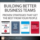 Building Better Business Teams : Proven Strategies that Get the Best from Your People (Collection) - eBook