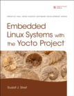 Embedded Linux Systems with the Yocto Project - Book