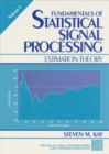 Fundamentals of Statistical Processing, Volume I : Estimation Theory - Book