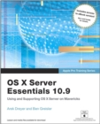 Apple Pro Training Series : OS X Server Essentials 10.9: Using and Supporting OS X Server on Mavericks - Book