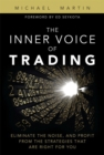 The Inner Voice of Trading : Eliminate the Noise, and Profit from the Strategies That Are Right for You (paperback) - Book