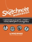 The Sketchnote Workbook : Advanced techniques for taking visual notes you can use anywhere - Book