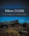 Nikon D3300 : From Snapshots to Great Shots - Book