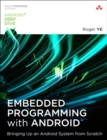 Embedded Programming with Android : Bringing Up an Android System from Scratch - Book