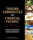 Trading Commodities and Financial Futures : A Step-by-Step Guide to Mastering the Markets (paperback) - Book