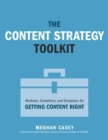 The Content Strategy Toolkit : Methods, Guidelines, and Templates for Getting Content Right - Book
