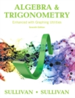 Algebra and Trigonometry Enhanced with Graphing Utilities - Book