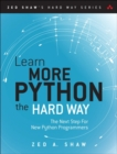 Learn More Python 3 the Hard Way : The Next Step for New Python Programmers - Book