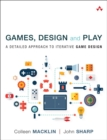Games, Design and Play : A detailed approach to iterative game design - Book