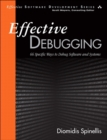 Effective Debugging : 66 Specific Ways to Debug Software and Systems - Book