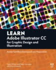 Learn Adobe Illustrator CC for Graphic Design and Illustration : Adobe Certified Associate Exam Preparation - Book