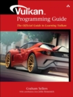 Vulkan Programming Guide : The Official Guide to Learning Vulkan - Book