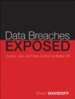 Data Breaches Exposed : Downs, Ups, and How to End Up Better Off - Book