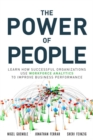 The Power of People : Learn How Successful Organizations Use Workforce Analytics To Improve Business Performance - Book