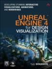 Unreal Engine 4 for Design Visualization : Developing Stunning Interactive Visualizations, Animations, and Renderings - Book