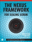 The Nexus Framework for Scaling Scrum : Continuously Delivering an Integrated Product with Multiple Scrum Teams - Book