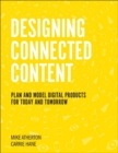 Designing Connected Content : Plan and Model Digital Products for Today and Tomorrow - Book