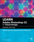 Learn Adobe Photoshop CC for Visual Design : Adobe Certified Associate Exam Preparation - Book