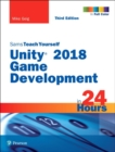 Unity 2018 Game Development in 24 Hours, Sams Teach Yourself - Book