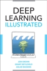 Deep Learning Illustrated : A Visual, Interactive Guide to Artificial Intelligence - Book