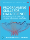 Programming Skills for Data Science : Start Writing Code to Wrangle, Analyze, and Visualize Data with R - Book