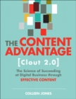 The Content Advantage (Clout 2.0) : The Science of Succeeding at Digital Business through Effective Content - Book