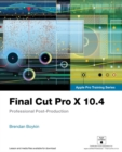 Final Cut Pro X 10.4 - Apple Pro Training Series : Professional Post-Production - Book