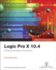 Logic Pro X 10.4 - Apple Pro Training Series : Professional Music Production - Book