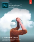 Adobe Photoshop CC Classroom in a Book - Book