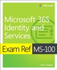 Exam Ref MS-100 Microsoft 365 Identity and Services - Book
