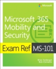 Exam Ref MS-101 Microsoft 365 Mobility and Security, 1/e - Book