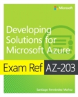 Exam Ref AZ-203 Developing Solutions for Microsoft Azure - Book