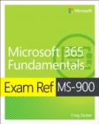 Exam Ref MS-900 Microsoft 365 Fundamentals - Book