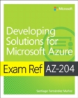 Exam Ref AZ-204 Developing Solutions for Microsoft Azure - Book