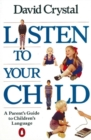 Listen to Your Child : A Parent's Guide to Children's Language - Book