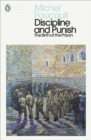 Discipline and Punish : The Birth of the Prison - Book