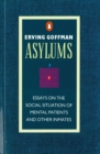 Asylums : Essays on the Social Situation of Mental Patients and Other Inmates - Book