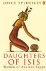 Daughters of Isis : Women of Ancient Egypt - Book