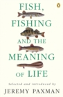 Fish, Fishing and the Meaning of Life - Book