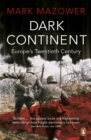 Dark Continent : Europe's Twentieth Century - Book