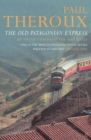 The Old Patagonian Express : By Train Through the Americas - Book