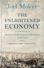 The Enlightened Economy : Britain and the Industrial Revolution, 1700-1850 - Book
