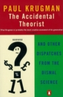 The Accidental Theorist : And Other Dispatches from the Dismal Science - Book