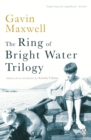 The Ring of Bright Water Trilogy : Ring of Bright Water, The Rocks Remain, Raven Seek Thy Brother - Book