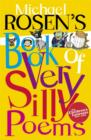 Michael Rosen's Book of Very Silly Poems - Book