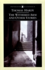 The Withered Arm and Other Stories 1874-1888 - Book